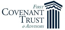 First Covenant Trust and Advisors